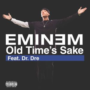 Eminem - Old Time's Sake Feat. Dr. Dre