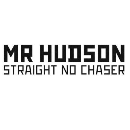 mrhudsonstraightnochaser